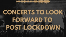 Concerts to look forward to post-lockdown